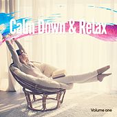 Calm Down & Relax, Vol. 1 (Finest Chill Out Experiance) by Various Artists