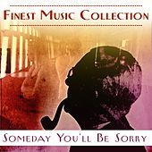 Finest Music Collection: Someday You'll Be Sorry by Various Artists