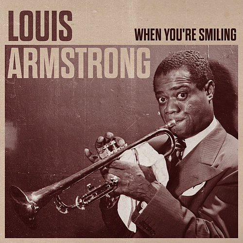 When You're Smiling by Louis Armstrong