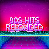 80s Classcis Hits Reloaded by 80s Hits Reloaded