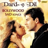 Dard-e-Dil - Bollywood Sad Songs by Various Artists