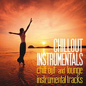 Chillout Instrumentals (Chill Out and Lounge Instrumental Tracks) by Various Artists