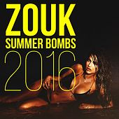 Zouk Summer Bombs 2016 by Various Artists