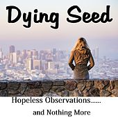 Hopeless Observations... and Nothing More by Dying Seed