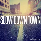 Slow Down Town, Vol. 1 (Cool Down & Relax Beats) by Various Artists