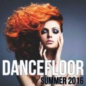 Dancefloor Summer 2016 by Various Artists