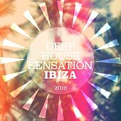 Deep House Sensation Ibiza 2016 by Various Artists