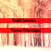 Vivaldi Concerto's by Yvonne Performique