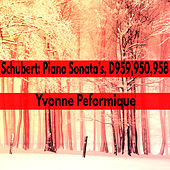 Schubert Piano Sonata's, D959,950,958 by Yvonne Performique