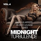 Midnight Turbulence (25 Sexy Lounge Tunes), Vol. 4 by Various Artists