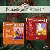 Destanlaşan Türküler, Vols.1,2 by Various Artists