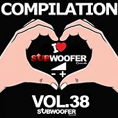 I Love Subwoofer Records Techno Compilation, Vol. 38 (Greatest Hits) by Various Artists