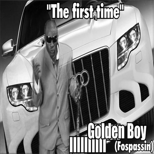The first time by Golden Boy (Fospassin)