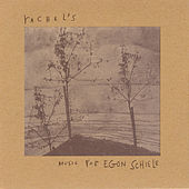 Music For Egon Schiele by Rachel's