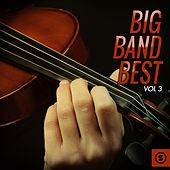 Big Band Best, Vol. 3 by Various Artists