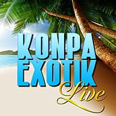 Konpa Exotik Live by Various Artists