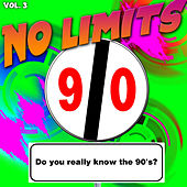No Limits, Vol. 3 (Do You Really Know the 90's?) by Various Artists