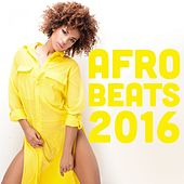 Afrobeats 2016 by Various Artists