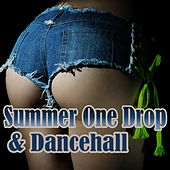 Summer One Drop & Dancehall by Various Artists