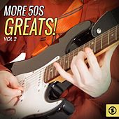 More 50's Greats!, Vol. 2 by Various Artists