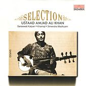 Selection: Ustaad Amjad Ali Khan by Ustad Amjad Ali Khan