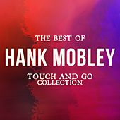 The Best of Hank Mobley (Touch and Go Collection) von Hank Mobley
