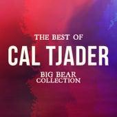 The Best of Cal Tjader (Big Bear Collection) von Cal Tjader
