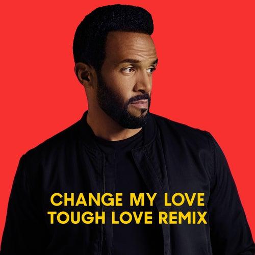 Change My Love (Tough Love Remix) by Craig David