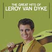 The Great Hits of Leroy Van Dyke by Leroy Van Dyke