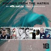 Sounds from the Matrix 018 by Various Artists