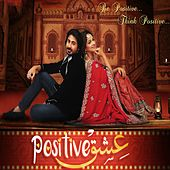 Ishq Positive (Original Motion Picture Soundtrack) by Various Artists