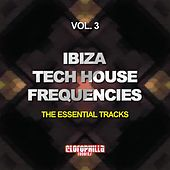 Ibiza Tech House Frequencies, Vol. 3 (The Essential Tracks) by Various Artists