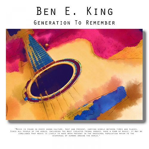 Generation To Remember von Ben E. King
