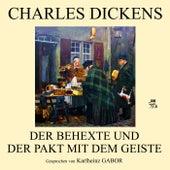 Der Behexte und der Pakt mit dem Geiste by Charles Dickens