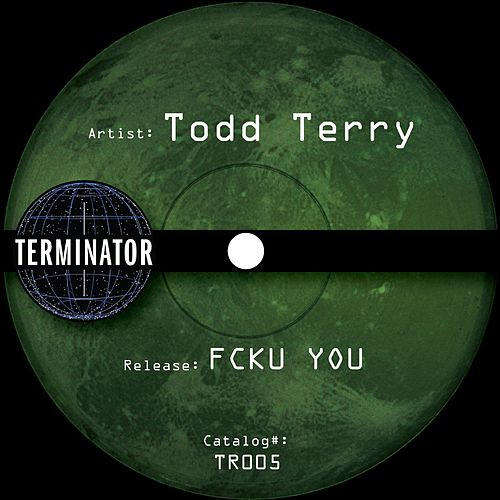 Fcku You by Todd Terry