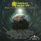 Canadian American Ball into Fall Radio Singles by Various Artists