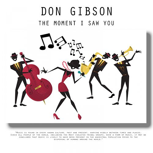 The Moment I Saw You by Don Gibson