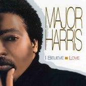 I Believe In Love (Rerecorded) by Major Harris