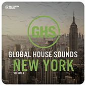 Global House Sounds - New York, Vol. 3 by Various Artists
