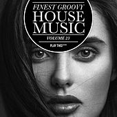 Finest Groovy House Music, Vol. 23 by Various Artists