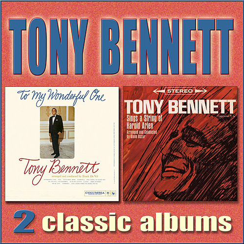 Sings a String of Harold Arlen / To My Wonderful One by Tony Bennett