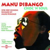 Choc 'n Soul (1978-1989 Sessions Reissued By Manu Dibango) by Manu Dibango