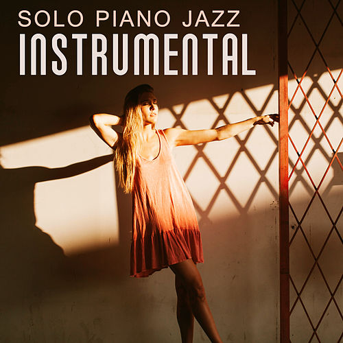 Solo Piano Jazz Instrumental - Ambient Instrumental Lounge, Jazz Music, Pure Piano by Relaxing Piano Music Consort