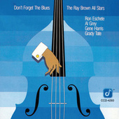Don't Forget The Blues by Ray Brown