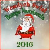 Wesolych Swiat Bozego Narodzenia 2016 by Various Artists