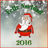 Feliz Navidad 2016 by Various Artists