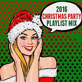 2016 Christmas Party Playlist Mix by Various Artists