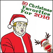 50 Christmas Favorites for 2016 by Various Artists