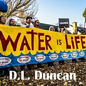 Water Is Life by D.L. Duncan