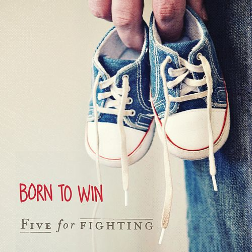 Born to Win by Five for Fighting